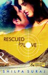 Rescued by Love by Shilpa Suraj
