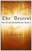 The Descent (The Divine Brotherhood Book 1)