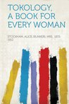 Tokology: A Book For Every Woman