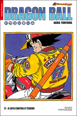 Dragon Ball, Vol. 17: A Luta Contra o Terror (Dragon Ball, #17)