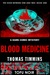 Blood Medicine: The Hour Between One and Two: Book One