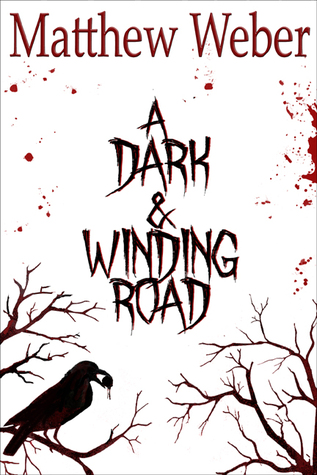 A Dark & Winding Road by Matthew Weber