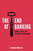 The End of Banking by Jonathan McMillan
