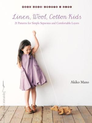 Linen, Wool, Cotton Kids by Akiko Mano