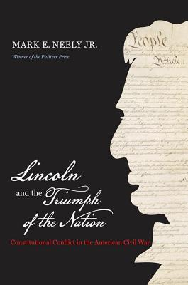 Lincoln and the Triumph of the Nation by Mark E. Neely Jr.