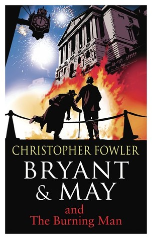 Bryant & May and The Burning Man (Bryant & May #12) - Christopher Fowler
