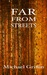 Far From Streets by Michael Griffin