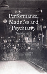 Performance, Madness and Psychiatry: Isolated Acts