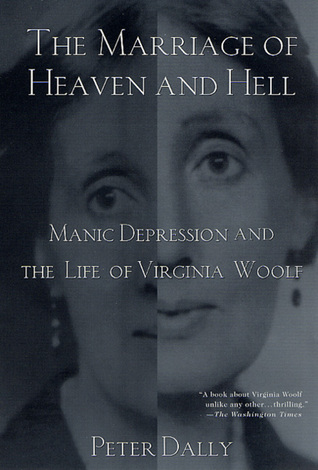 The Marriage of Heaven and Hell: Manic Depression and the Life of Virginia Woolf
