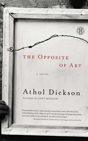 The Opposite of Art by Athol Dickson