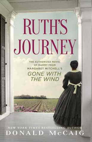 Ruth's Journey: The Story of Mammy from Gone with the Wind