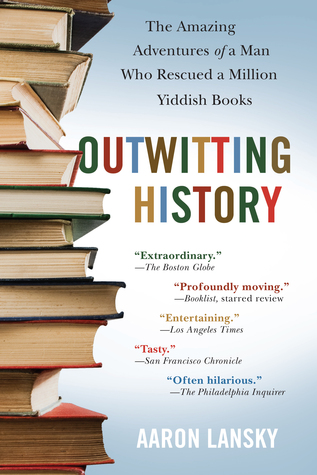 Outwitting History by Aaron Lansky
