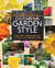Cultivating Garden Style: Inspired Ideas and Practical Advice to Unleash Your Garden Personality