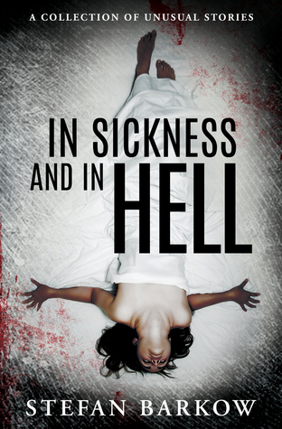 In Sickness and in Hell by Stefan Barkow
