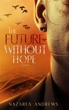The Future Without Hope (The World Without End, #3)