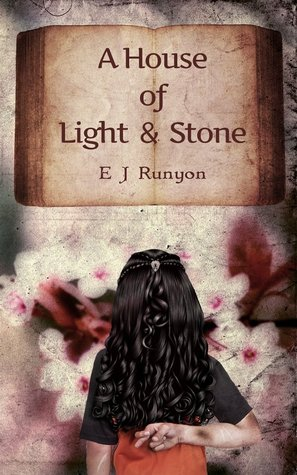 A House of Light and Stone by E.J. Runyon