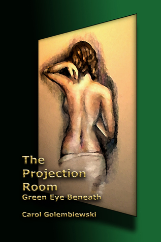 The Projection Room: Green Eye Beneath (Book 2)