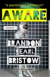 Aware by Brandon Earl Bristow
