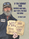 If You Thought Your DIvorce Was Bad...Wait Until You Read This Book!
