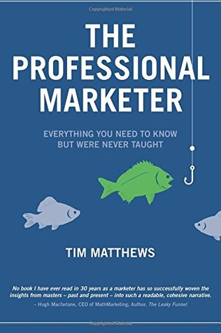 The Professional Marketer by Tim  Matthews