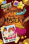 Gravity Falls: Dipper's and Mabel's Guide to Mystery and Nonstop Fun! (Guide to Life)