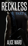 RECKLESS - Part 2 (The RECKLESS, #2)