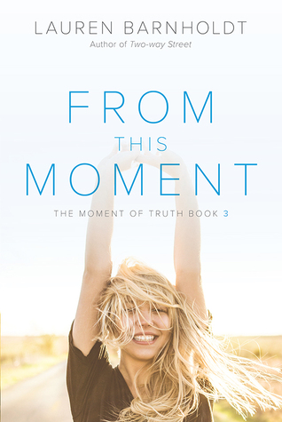 From This Moment (Moment of Truth, #3)