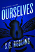 Ourselves by S.G. Redling
