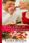 The Trouble with Christmas (Southern Born Christmas, #4)