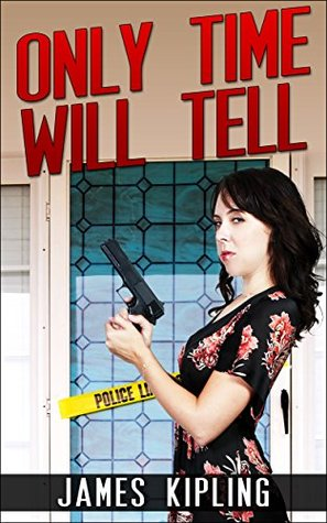 Only Time Will Tell: (Murder Mystery Romance)