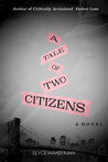 A Tale of Two Citizens: A Novel