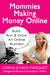 Mommies Making Money Online by Lorna Marquet