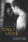 Only Love (Only Love, #1)