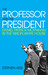 The Professor and the President: Daniel Patrick Moynihan in the Nixon White House