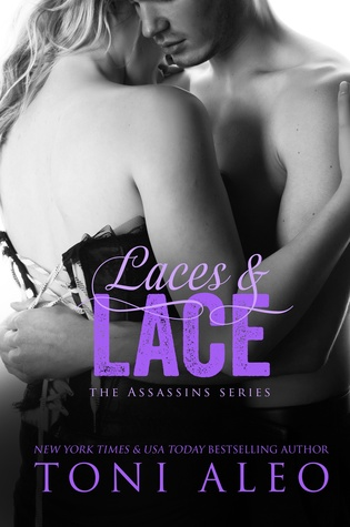 Laces and Lace (Assassins, #6) - Toni Aleo