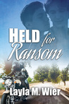 Held for Ransom by Layla M. Wier