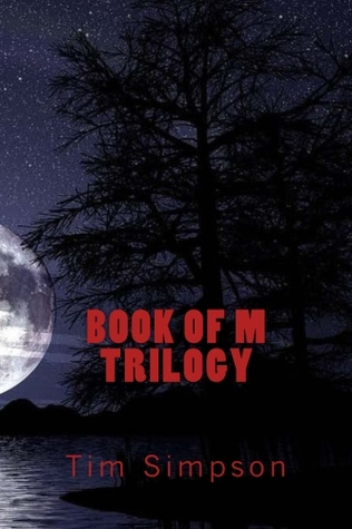 Book of M Trilogy (The Book of M #1-3)  by  Tim James Simpson