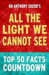 All the Light We Cannot See: Top 50 Facts Countdown