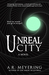 Unreal City by A.R. Meyering