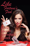 Like Fortune's Fool: Erotic Tales of Serendipity and Luck