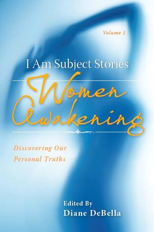 I Am Subject Stories by Diane DeBella