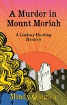 A Murder in Mount Moriah (A Lindsay Harding Mystery, #1)