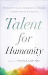 Talent for Humanity by Patrick Gaffney