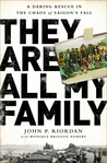 They Are All My Family: A Daring Rescue in the Chaos of Saigon�s Fall