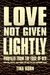 Love Not Given Lightly by Tina Horn