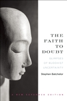 The Faith to Doubt: Glimpses of Buddhist Uncertainty