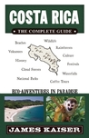 Costa Rica: The Complete Guide, Ecotourism in Costa Rica (Full Color Travel Guide)