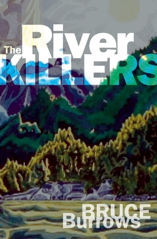 RIVER KILLERS, THE by Bruce Burrows