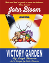 John Bloom and the Victory Garden by Leigh Shearin