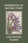 Handbook of Nature: Study Cultivated Plants (Yesterday's Classics)